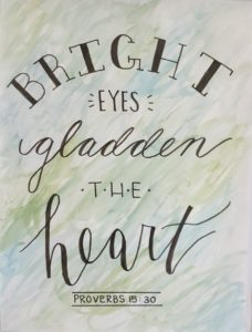 Proverbs 15 30 Bright eyes gladden the heart